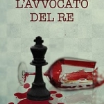 """L'Avvocato del Re"", romanzo legal thriller salentino"
